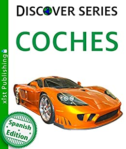 Coches (Cars) (Xist Kids Spanish Books) (Spanish Edition) by [
