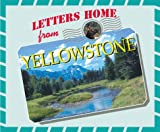 Letters Home from Yellowstone, Lisa Halvorsen, 1567114652