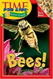 Bees!, Time for Kids Editors, 006057643X