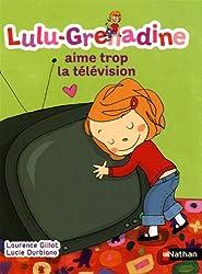 Lulu-Grenadine aime trop la télévision