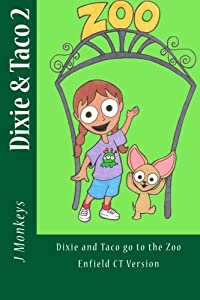 Dixie and Taco 2: Dixie and Taco go to the Zoo: Enfield CT Version (Dixie & Taco)