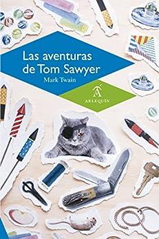 Las aventuras de Tom Sawyer de [Twain, Mark]