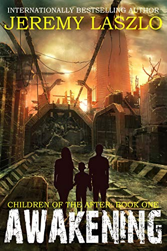 AWAKENING (Children of the After Book 1) by [Laszlo, Jeremy]