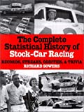 The Complete Statistical History of Stock-Car Racing, Richard Sowers, 1893618064