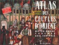 Atlas des peuples d'Orient par Jean Sellier