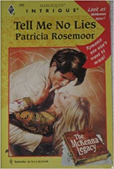 Book Tell Me No Lies (The McKenna Legacy, Book 2) (Harlequin Intrigue Series #386)