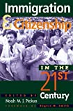 Immigration and Citizenship in the Twenty-First Century, , 0847692213