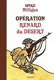 Opération renard du désert : Mémoires de guerre, Tome 2