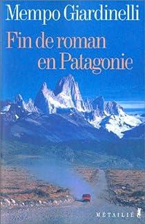 Fin de roman en Patagonie par Giardinelli