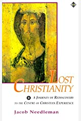 Lost Christianity: A Journey of Rediscovery to the Centre of Christian Experience (Element Classic Editions) Paperback