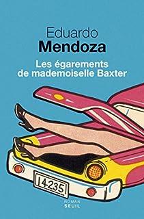 Les égarements de mademoiselle Baxter, Mendoza, Eduardo