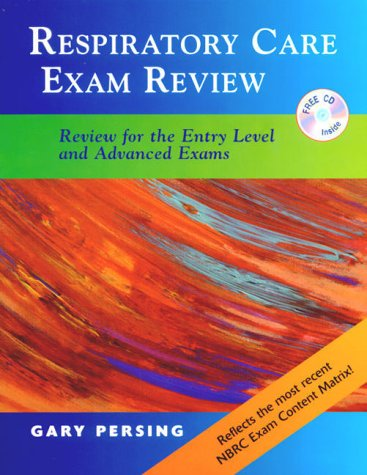 Respiratory Care Exam Review: Review for the Entry Level and Advanced Exams (Book with CD-ROM)