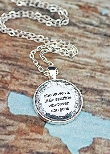 Huangwiglass Glitter Quote Necklace - Silver Glitter Sparkles - She Leaves A Little Sparkle Wherever She Goes - Glass Pendant Necklace (She Leaves)