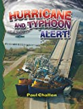 Hurricane and Typhoon Alert!, Paul Challen, 0778715930