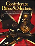 img - for Confederate Rifles & Muskets book / textbook / text book