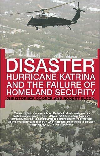 Disaster: Hurricane Katrina and the Failure of Homeland Security