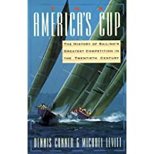 The America's Cup: The History of Sailing's Greatest Competition in the Twentieth Century