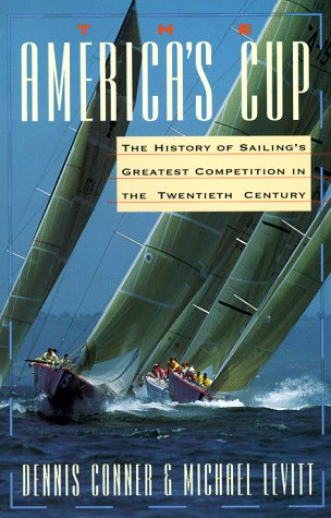 The America's Cup: The History of Sailing's Greatest Competition in the Twentieth (Americas Cup)