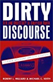 Dirty Discourse, Robert L. Hilliard and Michael C. Keith, 0813824095