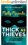 Molly Miranda: Thick as Thieves (Book 2) Action Adventure Comedy