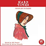 Hard Times: An Accurate Retelling of Charles Dickens' Timeless Classic | Charles Dickens,Gill Tavner