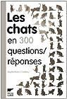 Les chats en 300 questions / réponses par Bulard-Cordeau