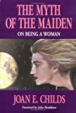 The Myth of the Maiden, Joan E. Childs, 1558743154