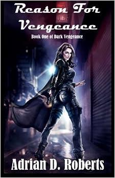 Reason For Vengeance: Volume 1 (Dark Vengeance)