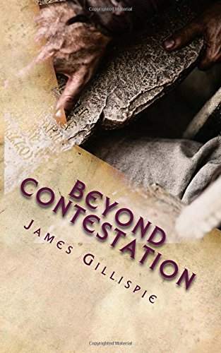 Beyond Contestation: The Birth, Death and Resurrection of Yeshua (Jesus) the Messiah,  revealed in clarity that most have never seen.