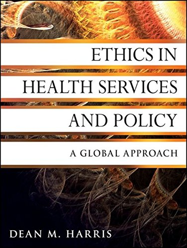 Ethics In Health Services And Policy  A Global Approach