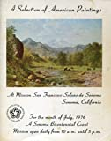 A Selection of American Paintings by Artists of the 19th Century Working in Northern California at Mission San Francisco Solano de Sonoma