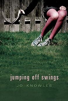Jumping Off Swings by [Knowles, Jo]