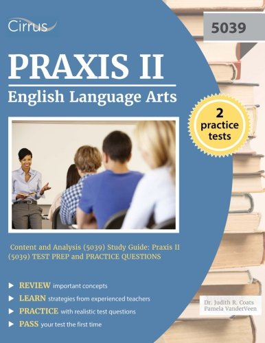 Praxis II English Language Arts: Content and Analysis (5039) Study Guide: Praxis II (5039) Test Prep and Practice - Guide Study Analysis