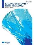 Charles Fox/Norman Gimbel: Killing Me Softly with His Song (SATB/piano) (Novello Choral Pops)