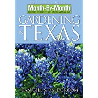 Month-by-Month Gardening in Texas What to Do Each Month to Have a Beautiful Garden All Year Revised Edition