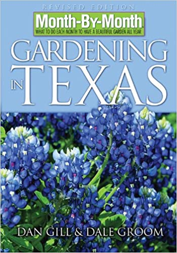 Month By Month Gardening In Texas: Dan Gill: 9781591862376: Amazon.com:  Books