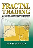 img - for Fractal Trading: Analyzing Financial Markets using Fractal Geometry and the Golden Ratio book / textbook / text book
