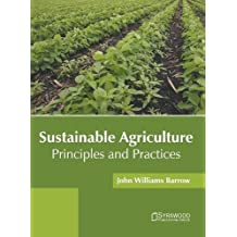 Sustainable Agriculture: Principles and Practices