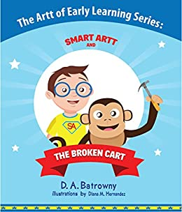 The Broken Cart (The Artt of Early Learning Series Book 5) by [Batrowny, D.A.]
