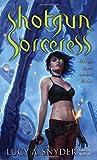 Shotgun Sorceress