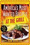 America's Most Wanted Recipes at the Grill, Ron Douglas, 1476734895