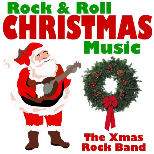 Rock N Roll Christmas Tree: Rock & Roll Christmas Music By The Xmas Rock Band On