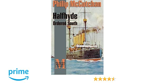 Halfhyde Ordered South The Halfhyde Adventures No 6 Philip