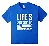 Life's Better in Hiking Boots T Shirt