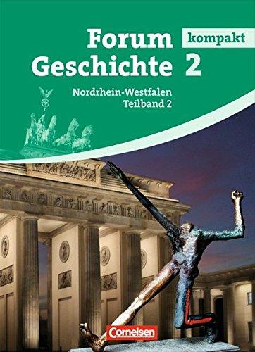 Forum Geschichte kompakt - Nordrhein-Westfalen: Band 2.2 - Vom Ende des Ersten Weltkriegs bis zur Gegenwart: Schülerbuch