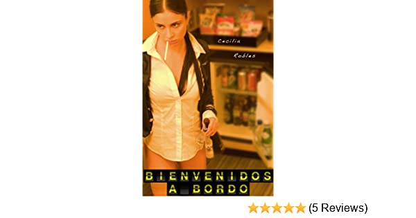 Bienvenidos a Bordo (Spanish Edition) - Kindle edition by Cecilia Robles. Literature & Fiction Kindle eBooks @ Amazon.com.