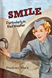 "Prudence Black, ""Smile, Particularly in Bad Weather: The Era of the Australian Airline Hostess"" (UWA Publishing, 2017)"