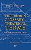 Oberon Glossary of Theatrical Terms, Colin Winslow, 1849430918