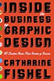 Inside the Business of Graphic Design, Catharine Fishel, 1581152574