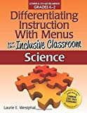 img - for Differentiating Instruction with Menus for the Inclusive Classroom: Science (Grades K-2) by Laurie Westphal (2013-02-15) book / textbook / text book